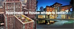 Apartment or house: which is better?